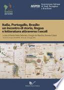Italia  Portogallo  Brasile  un incontro di storia  lingua e letteratura attraverso i secoli