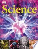 Science A Children s Encyclopedia