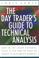 the day trader s guide to technical analysis