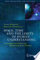 Space  Time and the Limits of Human Understanding