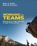 Working in teams : moving from high potential to high performance /