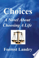 Choices  A Novel about Choosing A Life
