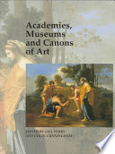 Academies  Museums  and Canons of Art