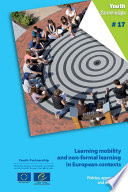 Learning mobility and non formal learning in European contexts  Policies  approaches and examples
