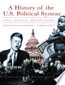 A History Of The U S Political System Ideas Interests And Institutions 3 Volumes
