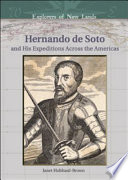 Hernando de Soto and His Expeditions Across the Americas