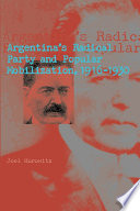 Argentina s Radical Party and Popular Mobilization  1916 1930