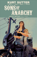 Sons Of Anarchy Legacy Edition Book Three : to follow in his dad's footsteps, and...