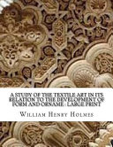 A Study Of The Textile Art In Its Relation To The Development Of Form And Orname