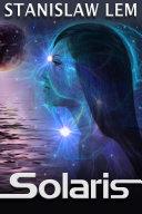 Solaris by Stanislaw Lem