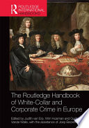 The Routledge Handbook of White Collar and Corporate Crime in Europe