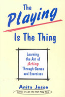 The Playing is the Thing