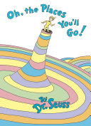 Oh, the Places You'll Go! by Seuss