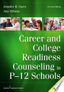 Career And College Readiness Counseling In P 12 Schools Second Edition