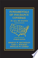 Fundamentals of Insurance Coverage in all 50 States   Fourth Edition