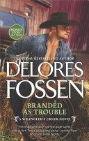Branded As Trouble  A Wrangler   s Creek Novel  Book 3