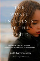 The Worst Interests of the Child