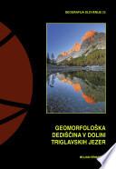 Geomorfološka dedišèina v Dolini Triglavskih jezer