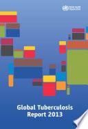 Global Tuberculosis Report 2013