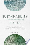 Sustainability Sutra  An Ecological Investigation
