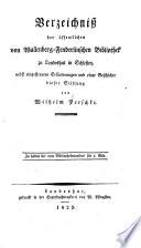 Verzeichniss der öffentlichen von Wallenberg-Fenderlinschen Bibliothek zu Landeshut in Schlesien, nebst eingestreuten Erläuterungen und einer Geschichte dieser Stiftung