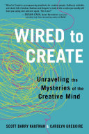 "Wired To Create : things that creative people do differently""..."