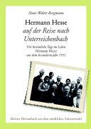 Hermann Hesse auf der Reise nach Unterreichenbach