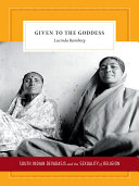 Given to the goddess South Indian devadasis and the sexuality of religion