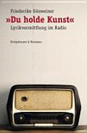 Du holde Kunst - Lyrikvermittlung im Radio