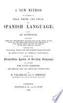 A New Method Of Learning To Read Write And Speak The Spanish Language