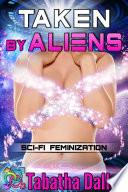 Taken By Aliens (Transgender Science Fiction)