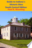 Exploring Indiana   s Historic Sites  Markers   Museums    South Central Edition