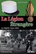 La légion étrangère en Algérie 1954-1962