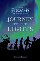 Journey to the Lights  Disney Frozen  Northern Lights