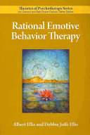 Rational Emotive Behavior Therapy : history, research, and practice of this...