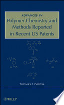Advances in Polymer Chemistry and Methods Reported in Recent US Patents