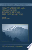 Climate Variability and Change in High Elevation Regions: Past, Present & Future