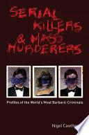 Serial Killers   Mass Murderers