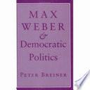 Max Weber   Democratic Politics