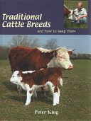 Traditional Cattle Breeds and how to Keep Them