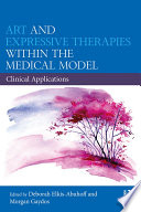 Art And Expressive Therapies Within The Medical Model