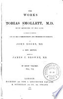 The Works of Tobias Smollett  M  D  With Memoirs of His Life  to which is Prefixed A View of the Commencement and Progress of Romance