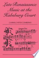 Late Renaissance Music at the Hapsburg Court