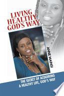 Living Healthy, God's Way Or Gain Weight Living Healthy