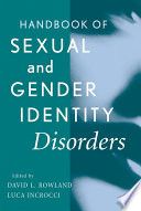 Handbook of Sexual and Gender Identity Disorders Identity Disorders Provides Authoritative Coverage Of The