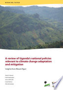 A review of Uganda   s national policies relevant to climate change adaptation and mitigation