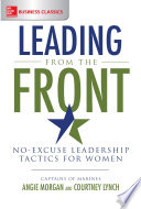 Leading from the Front  No Excuse Leadership Tactics for Women
