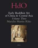 Early Buddhist Art of China and Central Asia, Volume 3