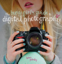 The Busy Girl's Guide to Digital Photography Book