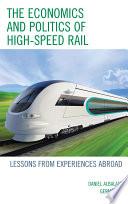 The Economics and Politics of High Speed Rail